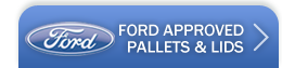 Ford Approved Pallets & Lids